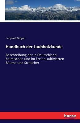 Handbuch der Laubholzkunde