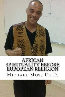 African Spirituality Before European Religion