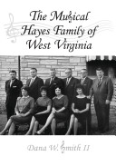 The Musical Hayes Family of West Virginia