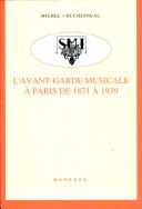L'avant-garde musicale à Paris de 1871 à 1939