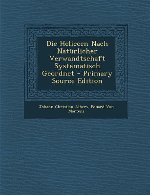 Die Heliceen Nach Naturlicher Verwandtschaft Systematisch Geordnet