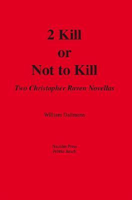 2 Kill or Not to Kill
