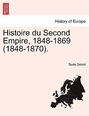 Histoire du Second Empire, 1848-1869 (1848-1870). Tome Deuxieme Troisieme Edition