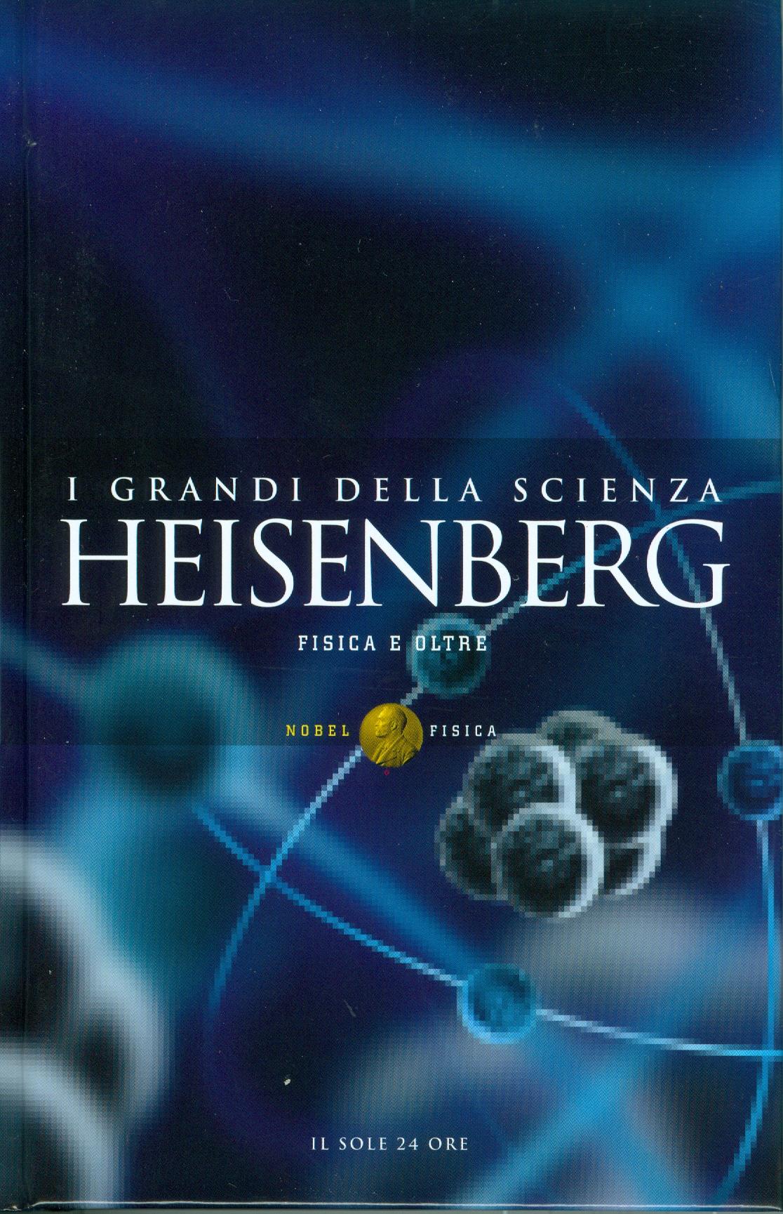 Heisenberg: Fisica e oltre