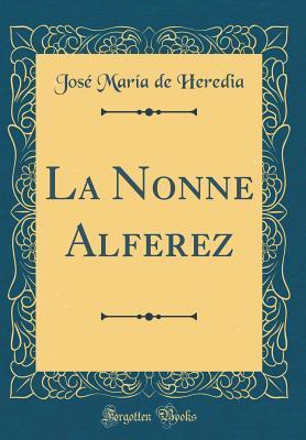 La Nonne Alferez (Classic Reprint)