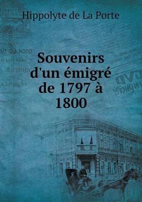 Souvenirs D'Un Emigre de 1797 a 1800