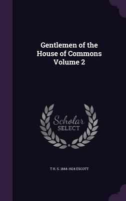 Gentlemen of the House of Commons, Volume 2