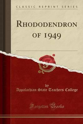 Rhododendron of 1949 (Classic Reprint)