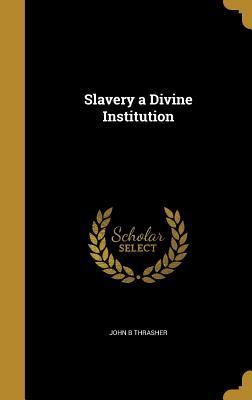 SLAVERY A DIVINE INSTITUTION