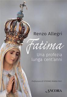 Fatima. Una profezia lunga cent'anni