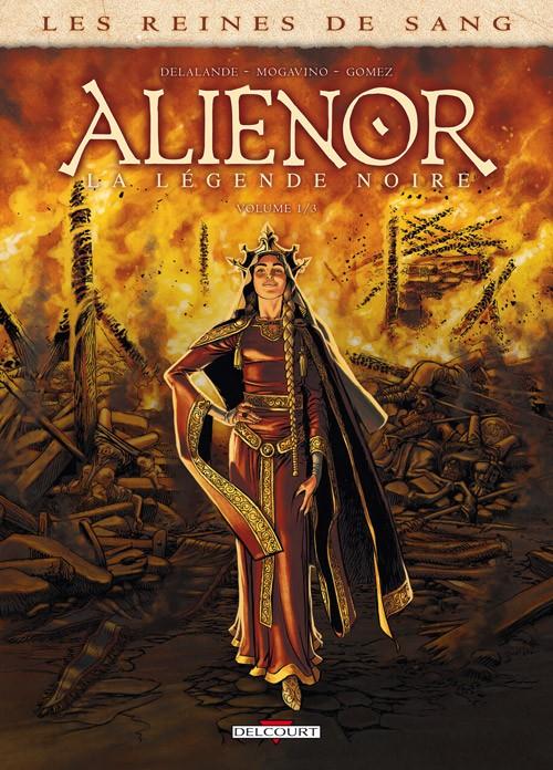 Aliénor, la légende noire, Tome 1