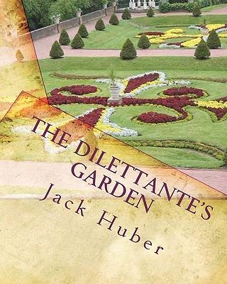 The Dilettante's Garden