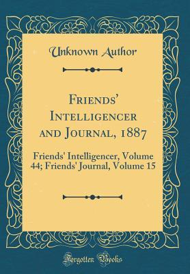 Friends' Intelligencer and Journal, 1887