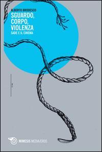 Sguardo, corpo, violenza. Sade e il cinema