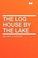 The Log House by the Lake