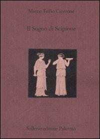 Il sogno di Scipione. Testo latino a fronte
