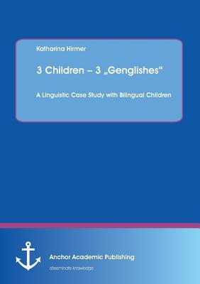 """3 Children - 3 """"Genglishes"""""""