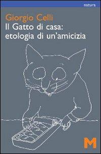 Il gatto di casa: etologia di un'amicizia