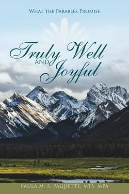 Truly Well and Joyful