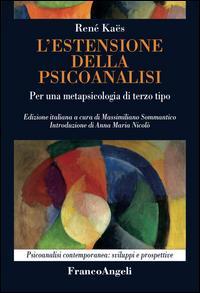 L'estensione della psicoanalisi. Per una metapsicologia di terzo tipo