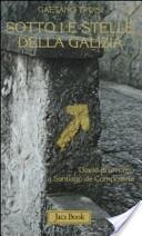 Sotto le stelle della Galizia. Diario di un laico a Santiago
