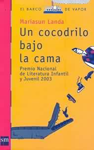Un Cocodrilo Bajo La Cama/ a Crocodile Under the Bed