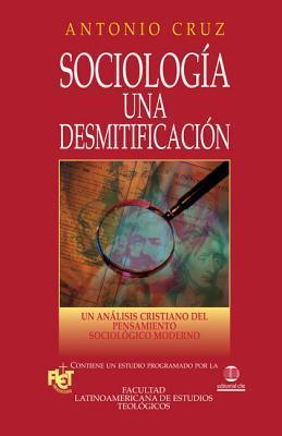 Sociologia Una Desmitificacion/ Sociology Demystified