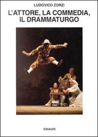L'attore, la commedia, il drammaturgo