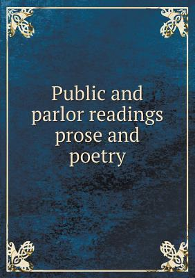 Public and Parlor Readings Prose and Poetry