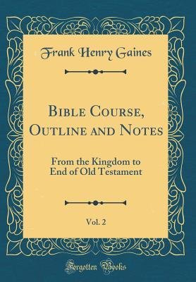 Bible Course, Outline and Notes, Vol. 2