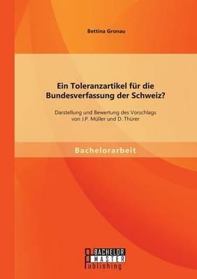 Ein Toleranzartikel für die Bundesverfassung der Schweiz? Darstellung und Bewertung des Vorschlags von J.P. Müller und D. Thürer