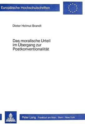Das moralische Urteil im Übergang zur Postkonventionalität