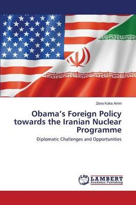 Obama's Foreign Policy towards the Iranian Nuclear Programme