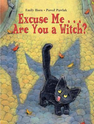 Excuse Me. Are You a Witch?