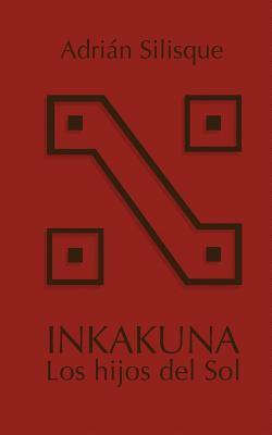 Inkakuna - Los hijos del sol