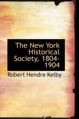 The New York Historical Society, 1804-1904
