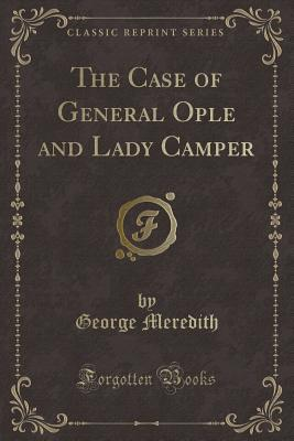 The Case of General Ople and Lady Camper (Classic Reprint)