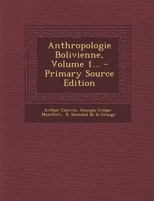 Anthropologie Bolivienne, Volume 1.