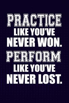 Practice like you've...