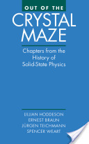 Out of the Crystal Maze : Chapters from The History of Solid State Physics