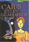 Caïus et le Gladiat...