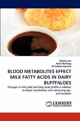 BLOOD METABOLITES EFFECT MILK FATTY ACIDS IN DAIRY BUFFFALOES