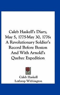 Caleb Haskell's Diary, May 5, 1775-May 30, 1776