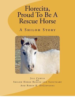 Florecita, Proud to Be a Rescue Horse