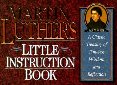 Martin Luther's Little Instruction Book