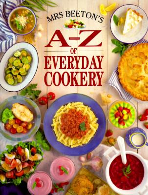 Mrs. Beeton's A-Z of Everyday Cookery