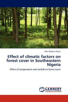 Effect of climatic factors on forest cover in Southeastern Nigeria