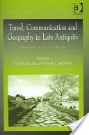 Travel, Communication, and Geography in Late Antiquity