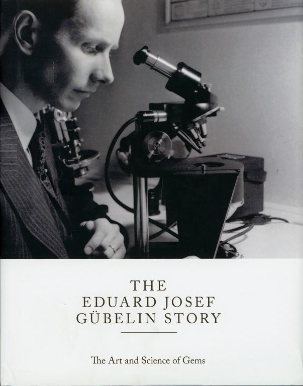 The Eduard Josef Gübelin Story