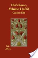 Dio's Rome, Volume 4 (of 6)